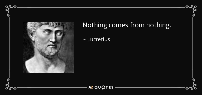 quote-nothing-comes-from-nothing-lucretius-96-54-95.jpg
